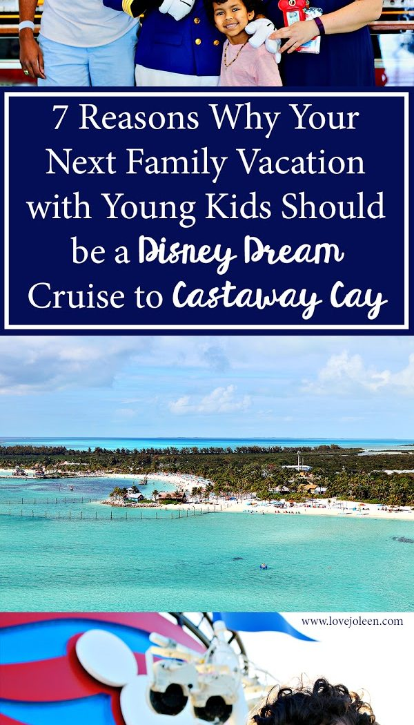 7 Reasons Why Your Next Family Vacation with Young Kids Should be a Disney Dream Cruise to Castaway Cay
